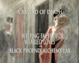 Weeping Faces of Wearied Loves