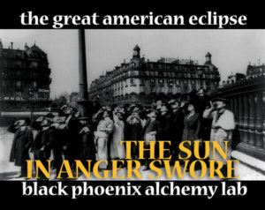 eclipse 2017 THE SUN IN ANGER SWORE web