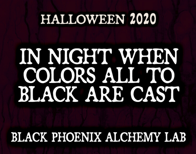 Black Phoenix Alchemy Lab Halloween 2020 In Night When Colors All to Black Are Cast Perfume Oil – Black